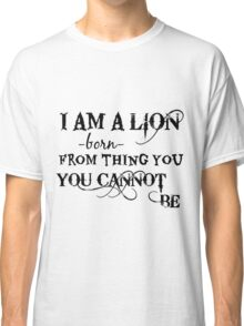 Born From Things You Cannot Be  Classic T-Shirt