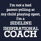 Sideline inspirational coach by Jayson Gaskell