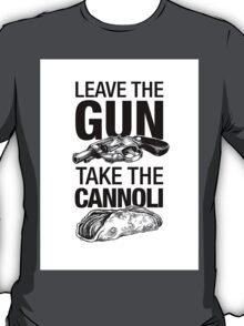 Leave the Gun Take the Cannoli T-Shirt