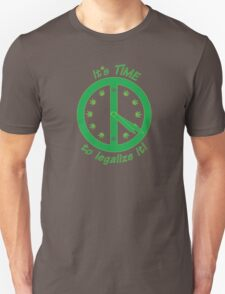 It´s TIME to legalize it! T-Shirt