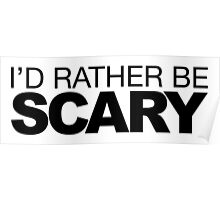 I'd rather be Scary Poster