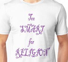 Too Smart For Religion Unisex T-Shirt