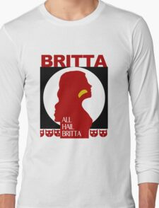 All Hail Britta! Long Sleeve T-Shirt