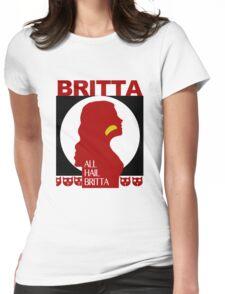 All Hail Britta! Womens Fitted T-Shirt