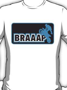 Braaap Dirt Bike Shirt T-Shirt