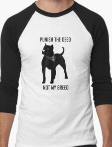 Punish The Deed, Not The Breed (Anti-BSL) Men's Baseball ¾ T-Shirt
