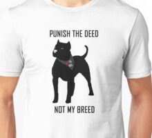 Punish The Deed, Not The Breed (Anti-BSL) Unisex T-Shirt