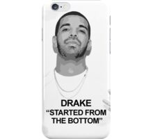Drake - Started from the bottom iPhone Case/Skin