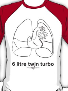Six Litre Twin Turbo (light shirt) T-Shirt