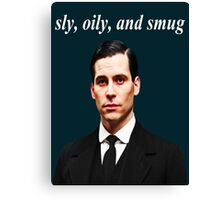 Sly, Oily, and Smug (White Text) Canvas Print