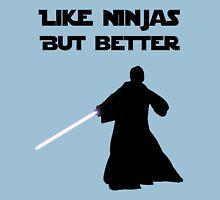 Jedi - Like ninjas but better. T-Shirt