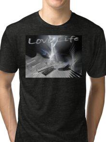 LOVE LIFE! Tri-blend T-Shirt