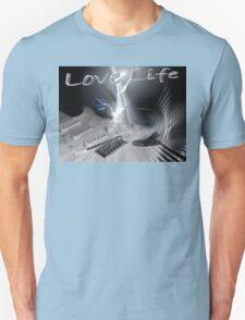 LOVE LIFE! Unisex T-Shirt