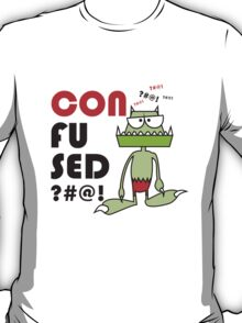 The monster is confusing T-Shirt