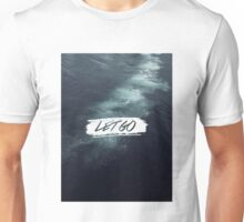 Let Go Unisex T-Shirt