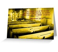 Matthew 18:20 - For Where Two Or Three Are Gathered Greeting Card