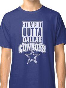 Straight Outta Texas Dallas Cowboys Classic T-Shirt