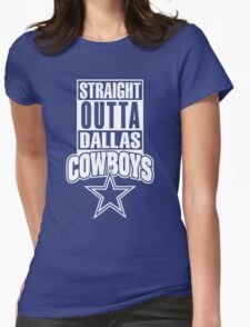Straight Outta Texas Dallas Cowboys Womens Fitted T-Shirt