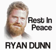 Ryan Dunn - RIP by Tom Sharman