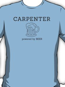 Carpenter - powered by beer T-Shirt
