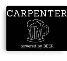 Carpenter - powered by beer Canvas Print