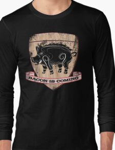 House Pork - Bacon is Coming Long Sleeve T-Shirt