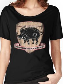 House Pork - Bacon is Coming Women's Relaxed Fit T-Shirt