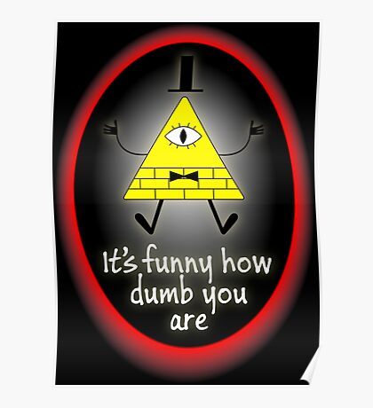 It's Funny How Dumb You Are Poster