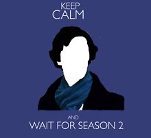 Keep Calm and Wait For Season 2 Unisex T-Shirt