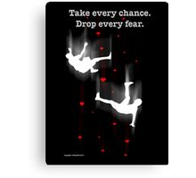 TAKE EVERY CHANCE Canvas Print