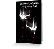 TAKE EVERY CHANCE Greeting Card