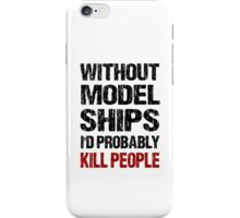 Funny Model Ships Shirt iPhone Case/Skin