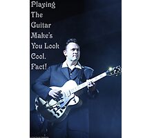 Playing The Guitar Make's You Look Cool. Fact! Photographic Print