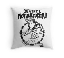 get in the pit Throw Pillow