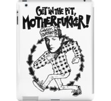 get in the pit iPad Case/Skin