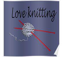 Love knitting - gray background Poster