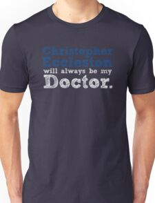 Christopher Eccleston Will Always Be My Doctor Unisex T-Shirt