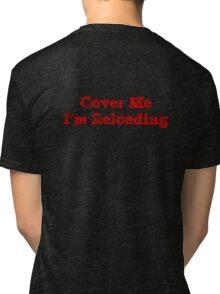 Cover me Tri-blend T-Shirt