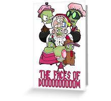 Invader Zim - The faces of doom Greeting Card