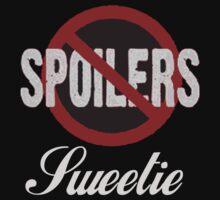 Spoilers Sweetie