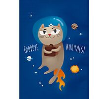Goodbye, normals! Photographic Print