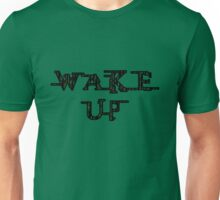 Wake Up Unisex T-Shirt