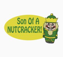Son of a Nutcracker by waywardtees