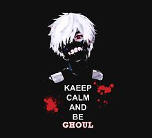 KEEP CALM AND BE GHOUL Unisex T-Shirt