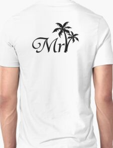 Mister Mr and Mrs Wedding Honeymoon Palm Tree Unisex T-Shirt