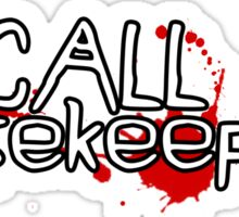 Call Housekeeping - White with blood splats Sticker