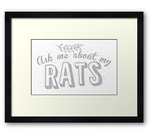 Ask me about my RATS Framed Print