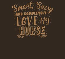 Smart, Sassy and completely love my HORSE! Womens Fitted T-Shirt