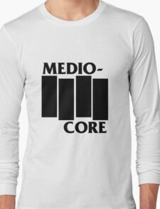 Medio-Core Long Sleeve T-Shirt