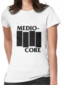Medio-Core Womens Fitted T-Shirt